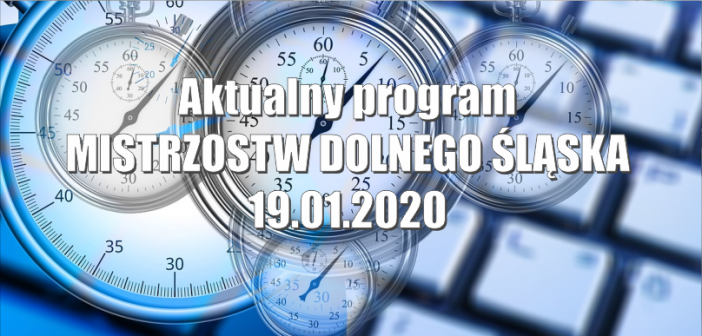 Aktualny program Mistrzostw Dolnego Śląska 19.01.2020
