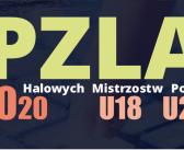 Regulamin PZLA Halowych Mistrzostw Polski U18 i U20 Toruń 2020