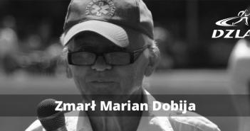 DZLA ze smutkiem informuje, że zmarł Marian Dobija