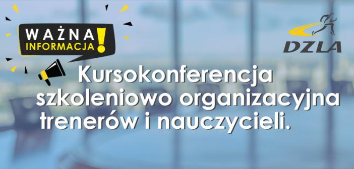 Kursokonferencja szkoleniowo organizacyjna trenerów i nauczycieli.